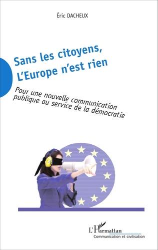 Couverture Sans les citoyens, l'Europe n'est rien