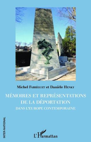 Couverture Mémoires et représentations de la déportation dans l'Europe contemporaine