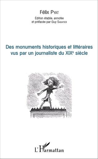 Couverture Des monuments historiques et littéraires vus par un journaliste du XIXe siècle