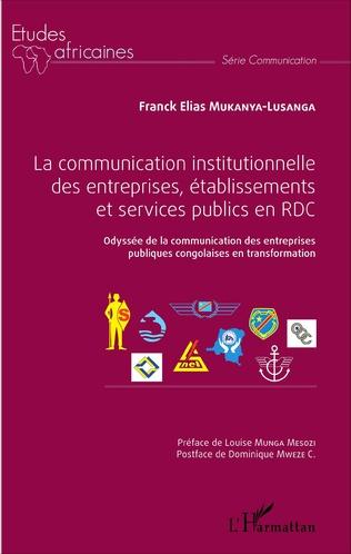 Couverture La communication institutionnelle des entreprises, établissements et services publics en RDC