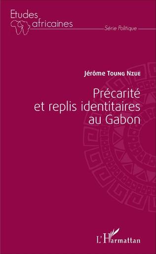 Couverture Précarité et replis identitaires au Gabon