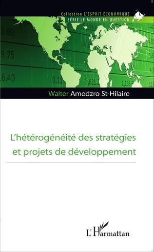Couverture L'hétérogénéité des stratégies et projets de développement