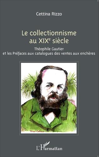 Couverture Le collectionnisme au XIXe siècle