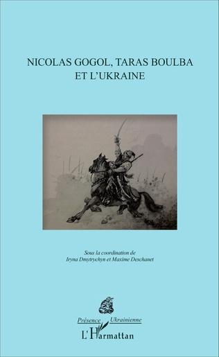 Couverture Nicolas Gogol, Taras Boulba et l'Ukraine
