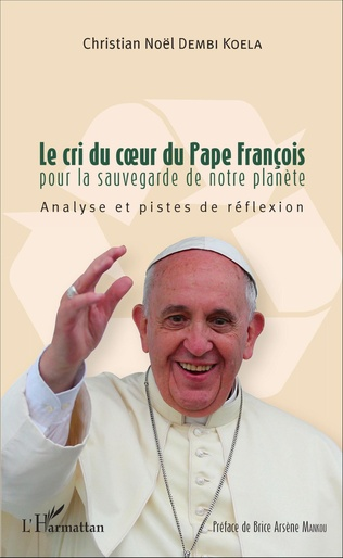 Couverture Le cri du coeur du Pape François pour la sauvegarde de notre planète