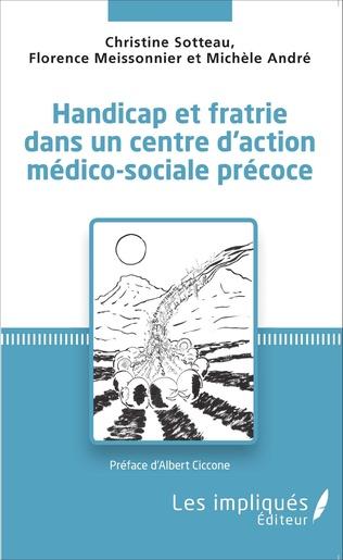 Couverture Handicap et fratrie dans un centre d'action médico-sociale précoce