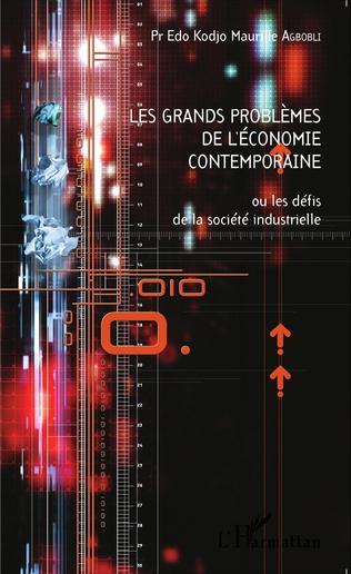 Couverture Les grands problèmes de l'économie contemporaine ou les défis de la société industrielle