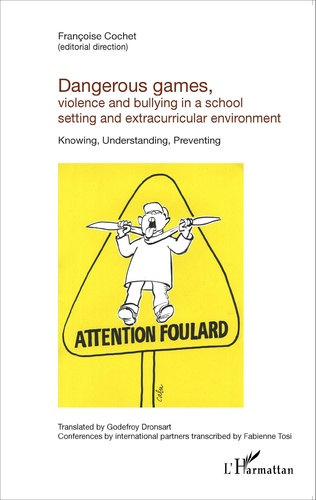 Couverture Dangerous games, violence and bullying in a school setting and extracurricular environment