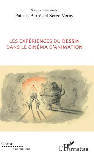 Couverture Les expériences du dessin dans le cinéma d'animation