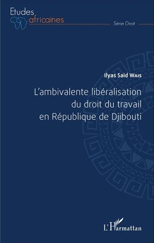 Couverture L'ambivalente libéralisation du droit du travail en République de Djibouti