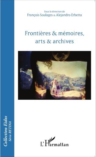 Couverture Frontières & mémoires, arts & archives