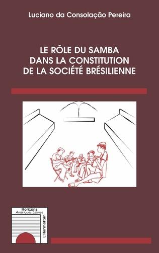 Couverture Le rôle du samba dans la constitution de la société brésilienne