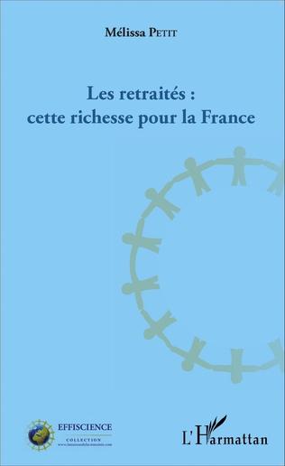 Couverture Les retraités : cette richesse pour la France