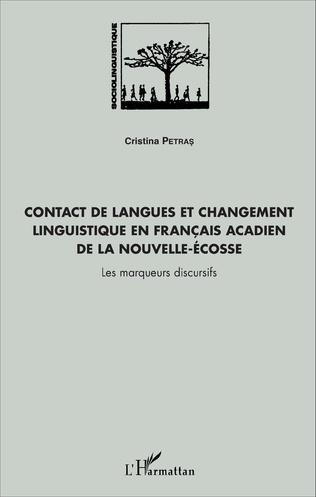 Couverture Contact de langues et changement linguistique en français acadien de la Nouvelle-Écosse