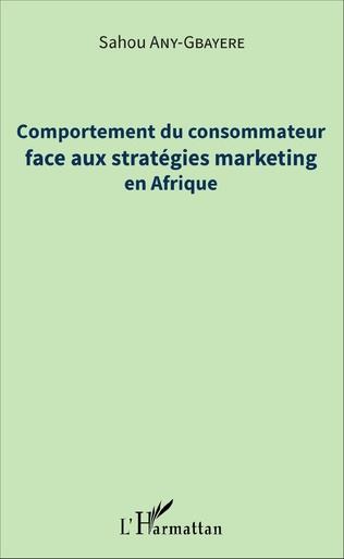 Couverture Comportement du consommateur face aux stratégies marketing en Afrique
