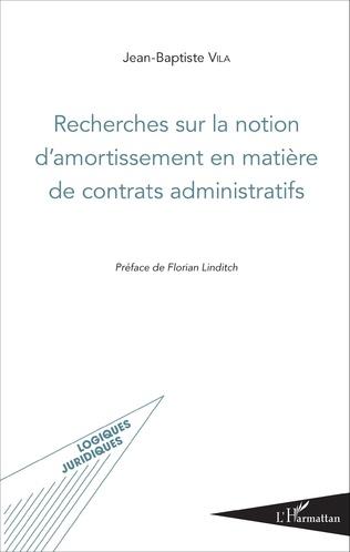 Couverture Recherches sur la notion d'amortissement en matière de contrats administratifs
