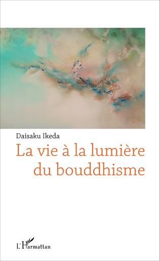 Couverture La vie à la lumière du bouddhisme