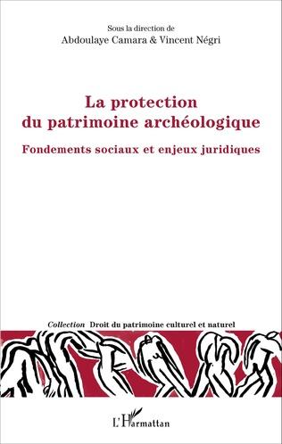 Couverture La protection du patrimoine archéologique