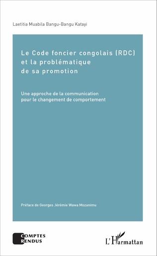Couverture Le Code foncier congolais (RDC) et la problématique de sa promotion