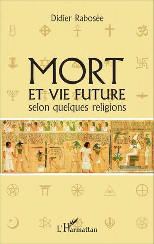 Couverture Mort et vie future selon quelques religions