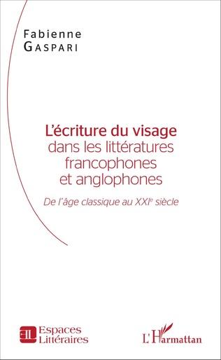 Couverture L'écriture du visage dans les littératures francophones et anglophones