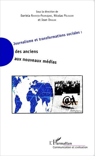 Couverture Journalisme et transformations sociales : des anciens aux nouveaux médias