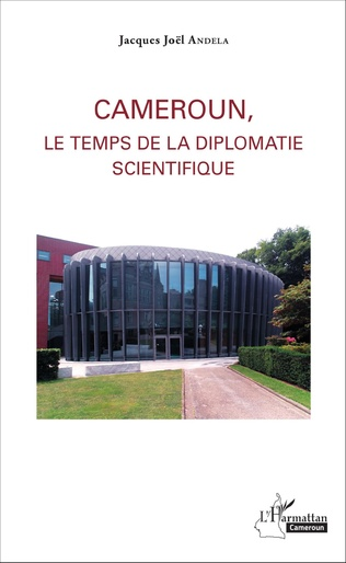 Couverture Cameroun, le temps de la diplomatie scientifique