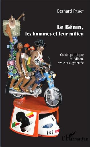 Couverture Le Bénin, les hommes et leur milieu