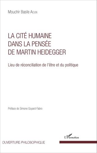 Couverture La Cité humaine dans la pensée de Martin Heidegger