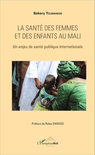 Couverture La santé des femmes et des enfants au Mali