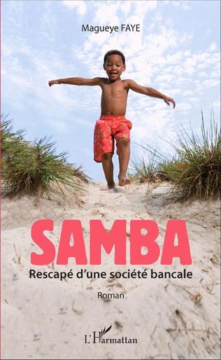Couverture Samba rescapé d'une société bancale