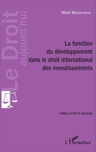 Couverture La fonction du développement dans le droit international des investissements