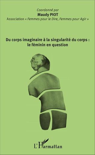 Couverture Du corps imaginaire à la singularité du corps : le féminin en question