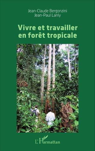 Couverture Vivre et travailler en forêt tropicale