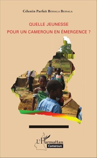 Couverture Quelle jeunesse pour le Cameroun en émergence ?