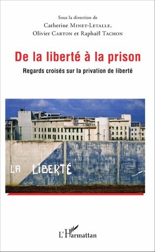 Couverture De la liberté à la prison