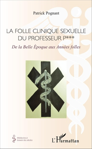 Couverture La folle clinique sexuelle du professeur P***