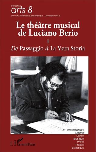 Couverture Le théâtre musical de Luciano Berio (Tome I)