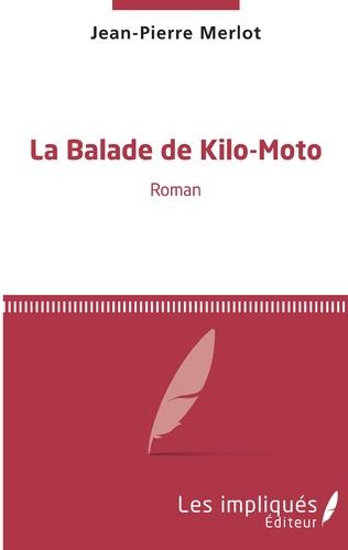 Couverture La balade de Kilo-Moto