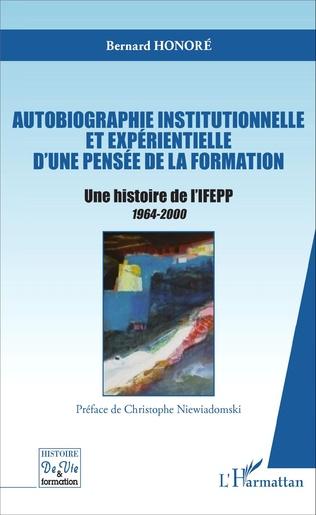 Couverture Autobiographie institutionnelle et expérientielle d'une pensée de la formation