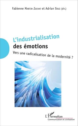 Couverture L'industrialisation  des émotions