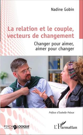 Couverture La relation et le couple, vecteurs de changement