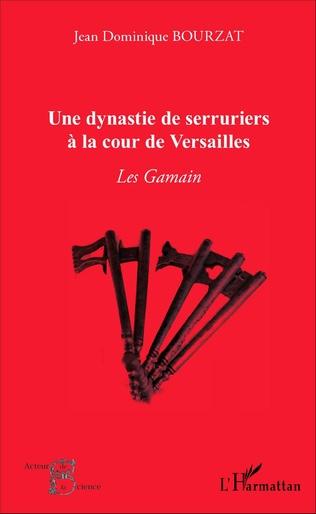 Couverture Une dynastie de serruriers à la cour de Versailles