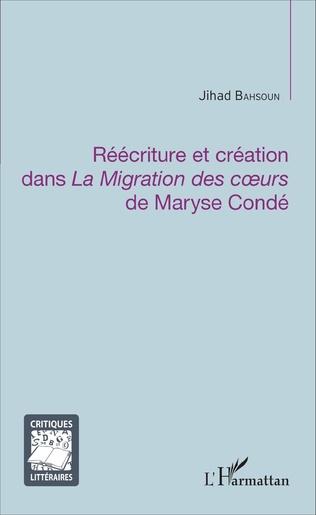 Couverture Réécriture et création dans <em>La Migration des coeurs</em> de Maryse Condé