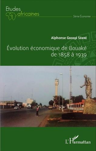 Couverture Evolution économique de Bouaké de 1858 à 1939