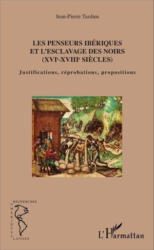 Couverture Les penseurs ibériques et l'esclavage des noirs
