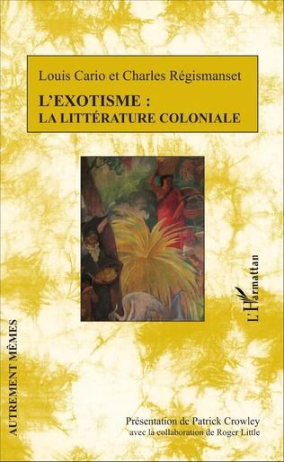 Couverture L'exotisme : la littérature coloniale