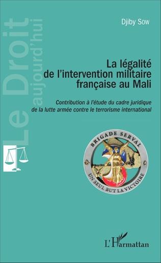 Couverture La Légalité de l'intervention militaire française au Mali