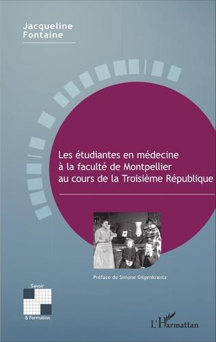Couverture Les étudiantes en médecine à la faculté de Montpellier au cours de la Troisième République