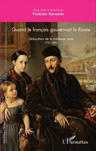 Couverture Quand le français gouvernait la Russie